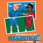 DJ Jazzy Jeff and Mick Boogie Summertime 2 mixtape