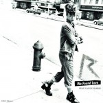 Rihanna featuring Calvin Harris – We Found Love