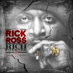 Rick Ross – Rich Forever Track List