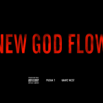 Kanye West – New God Flow (Feat Pusha T)