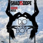Shaqisdope – Do It For Your Boy (Feat Robbie Nova)