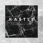 Drake – Hold On, We're Going Home (Kastle Remix)