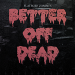 Flatbush ZOMBiES – BetterOffDEAD
