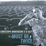 G-Eazy – Must Be Twice EP