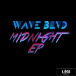 WAVE BLVD – Midnight EP