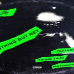 Travis Scott – Nothing But Net (Feat. Partynextdoor & Young Thug)