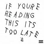 Drake – If You 're Reading This It 's Too Late