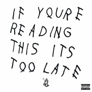 drake If You 're Reading This It 's Too Late mixtape