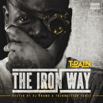 T-Pain – The Iron Way