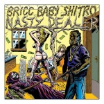 Bricc Baby Shitro – Nasty Dealer