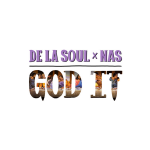 De La Soul – God It (Feat. Nas)