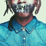PJ – Say (Feat. Lupe Fiasco)